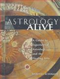 Astrology Alive, Barbara Schermer, 0895948737