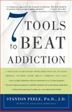 7 Tools to Beat Addiction, Stanton Peele, 1400048737