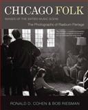 Chicago Folk, Ronald D. Cohen, Raeburn Flerlage, Bob Riesman, 1550228730