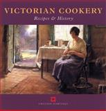 Victorian Cookery : Recipes and History, Black, Maggie, 185074873X
