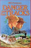 Danger on the Tracks, Bill Freeman, 0888628730