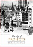 The Age of Projects, , 0802098738