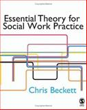 Essential Theory for Social Work Practice, Beckett, Chris, 1412908736
