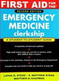 First Aid for the Emergency Medicine Clerkship, Kaufman, Matthew S. and Stead, Latha G., 007144873X