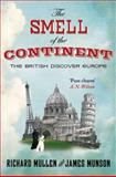 The Smell of the Continent, James Munson and Richard Mullen, 0330448730