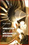 Vibration of Mechanical Systems, Sinha, Alok, 0521518733