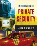 Introduction to Private Security, Dempsey, John S., 0534558739
