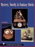 Mystery, Novelty and Fantasy Clocks, Derek Roberts, 0764308734