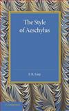 The Style of Aeschylus, Earp, F. R., 1107698731