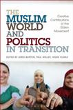The Muslim World and Politics in Transition : Creative Contributions of the Gulen Movement, , 1441158731