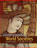 Understanding World Societies, Volume 1 : A Brief History, McKay, John P. and Hill, Bennett D., 1457618737