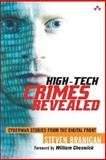 High-Tech Crimes Revealed : Cyberwar Stories from the Digital Front, Branigan, Steven, 0321218736