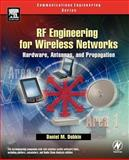 RF Engineering for Wireless Networks : Hardware, Antennas, and Propagation, Dobkin, Daniel M., 0750678739