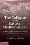 The Collapse of the Eastern Mediterranean : Climate Change and the Decline of the East, 9501072, Ellenblum, Ronnie, 1107688736
