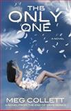 The Only One, Meg Collett, 1500308730