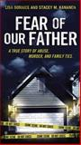 Fear of Our Father, Stacey M. Kananen and Lisa Bonnice, 0425258734