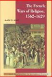 The French Wars of Religion, 1562-1629, Holt, Mack P., 0521358736