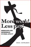 More Work! Less Pay! : Rebellion and Repression in Italy, 1972-77, Edwards, Phil, 0719078733