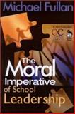 The Moral Imperative of School Leadership, , 0761938737
