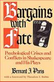 Bargains with Fate : Psychological Crisis and Conflicts in Shakespeare and His Plays, Paris, Bernard J., 1412808731
