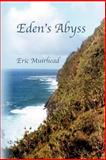 Eden's Abyss, Eric Muirhead, 1482658739