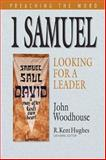 1 Samuel : Looking for a Leader, Woodhouse, John, 1581348738
