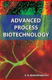 Advanced Process Biotechnology, Mukhopadhyay, Satya N., 190479873X