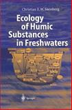 Ecology of Humic Substances in Freshwaters : Determinants from Geochemistry to Ecological Niches, Steinberg, Christian, 3642078737
