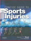 Concise Guide to Sports Injuries, Read, Malcolm T. F., 0443068739
