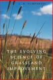 The Evolving Science of Grassland Improvement, Humphreys, L. R., 0521038731