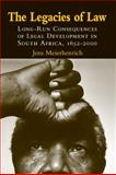 The Legacies of Law : Long-Run Consequences of Legal Development in South Africa, 1652-2000, Meierhenrich, Jens, 0521898730
