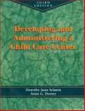Developing and Administering a Child Care Center, Sciarra, Dorothy and Dorsey, Anne, 0827358733