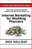 Internet Marketing for Wedding Planners, Nick Holliday, 1452878730