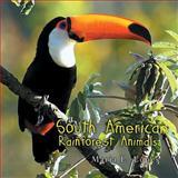 South America Rainforest Animals, Maria L. Lopes, 1468578731