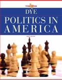 Politics in America, Dye, Thomas R. and Gibson, L. Tucker, 0205078737