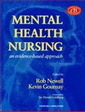 Mental Health Nursing : An Evidence-Based Approach, Newell, Robert and Gournay, Kevin, 0443058733