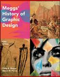 Meggs' History of Graphic Design, Meggs, Philip B. and Purvis, Alston W., 0470168730