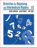 Activities for Beginning and Intermediate Algebra, Garrison, Debbie and Jones, Judy, 0534998739