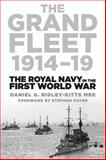 The Grand Fleet 1914-19, Daniel George Ridley-Kitts, 0752488732