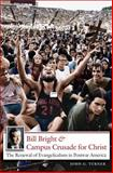 Bill Bright and Campus Crusade for Christ, John G. Turner, 0807858730