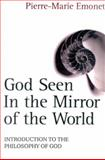 God Seen in the Mirror of the World, Pierre-Marie Emonet, 082451873X