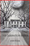 The Carnation House, Josie Kuhn, 099107873X