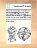 The Irish Missionary Unmask'D, Pierre Rival, 1170168736
