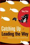 Catching up or Leading the Way, Yong Zhao, 1416608737