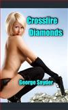 Crossfire Diamonds, George Snyder, 1499188730