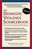 Domestic Violence Sourcebook, Berry, Dawn Bradley, 1565658736