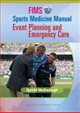 FIMS Sports Medicine Manual : Event Planning and Emergency Care, , 1582558736
