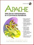 Apache Web Server Administration and e-Commerce Handbook, Hawkins, Scott, 0130898732
