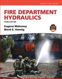 Fire Department Hydraulics, Hannig, Brent E. and Mahoney, Eugene, 0132948737