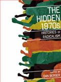 The Hidden 1970s : Histories of Radicalism, , 081354873X